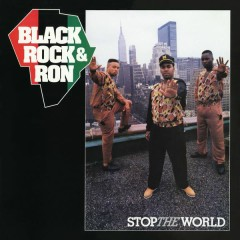 Stop the World - Black, Rock & Ron