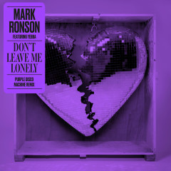 Don't Leave Me Lonely (Purple Disco Machine Remix) - Mark Ronson, YEBBA