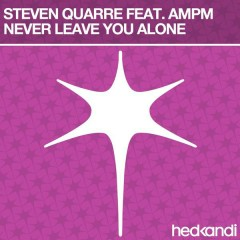 Never Leave You Alone (Remixes)