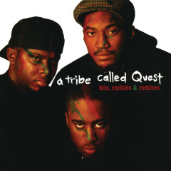 Hits, Rarities & Remixes - A Tribe Called Quest