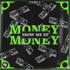 Money Money / Show Me EP - Yves V