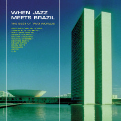 When Jazz Meets Brazil - The Best Of Two Worlds - Various Artists