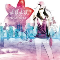 Wonderful Life - JUJU