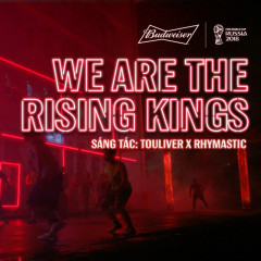 We Are The Rising Kings (Single) - Touliver, Rhymastic