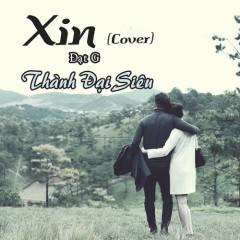 Xin (Cover) (Single) - Thành Đại Siêu