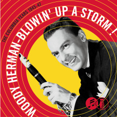Blowin' Up A Storm: The Columbia Years 1945-1947 - Woody Herman & His Orchestra