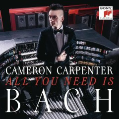 All You Need is Bach - Track by Track Version - Cameron Carpenter