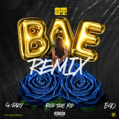 Bae (Remix) [feat. G-Eazy, Rich the Kid & E-40] - O.T. Genasis, E-40, G-Eazy, Rich The Kid