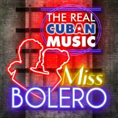 The Real Cuban Music - Miss Bolero (Remasterizado)
