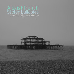 Stolen Lullabies - Alexis Ffrench