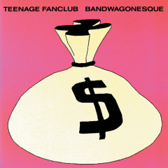 Bandwagonesque - Teenage Fanclub