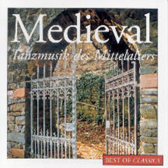 Best Of Classics: Medieval - Tanzmusik des Mittelalters - Various Artists