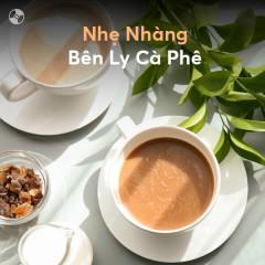 Nhẹ Nhàng Bên Ly Cà Phê - Various Artists