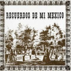 Recuerdos de Mi México