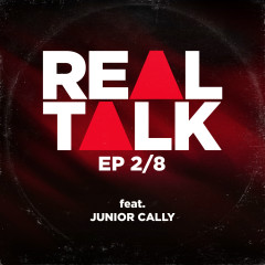 EP 2/8 (feat. Junior Cally) - Real Talk, JUNIOR CALLY