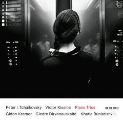Kissine/Tchaikovsky Piano Trios - Gidon Kremer, Giedre Dirvanauskaite, Khatia Buniatishvili