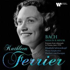 Bach: Mass in B Minor, BWV 232 - Kathleen Ferrier, Elisabeth Schwarzkopf, Wiener Symphoniker, Herbert von Karajan