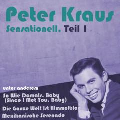 Sensationell, Teil 1 - Peter Kraus
