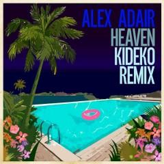 Heaven (Kideko Remix) - Alex Adair