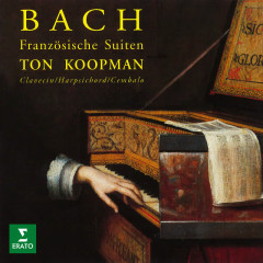 Bach: Französische Suiten, BWV 812 - 817 - Ton Koopman
