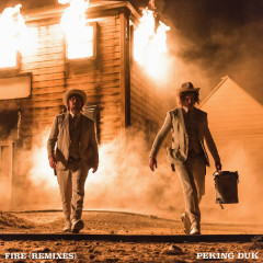 Fire (Remixes) - Peking Duk