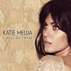 I Will Be There - Katie Melua