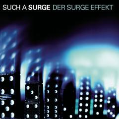 Der Surge Effekt - Such A Surge