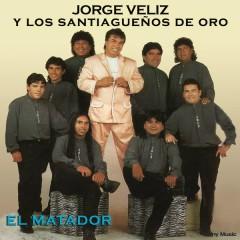 El Matador - Jorge Véliz y Los Santiaguenõs de Oro