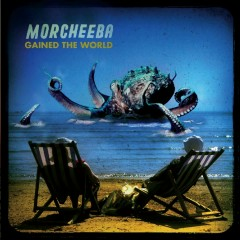 Gained the World - Morcheeba