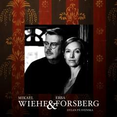 Dylan på svenska - Mikael Wiehe, Ebba Forsberg
