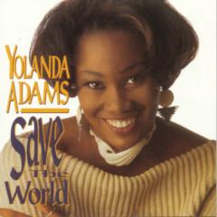 Save The World - Yolanda Adams