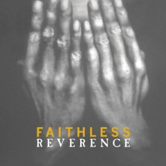 Reverence / Irreverence - Faithless