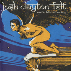Inarticulate Nature Boy - Josh Clayton-Felt