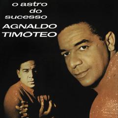 O Astro Do Sucesso - Agnaldo Timóteo