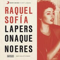 La Persona Que No Eres - Raquel Sofía