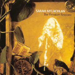 The Freedom Sessions - Sarah McLachlan