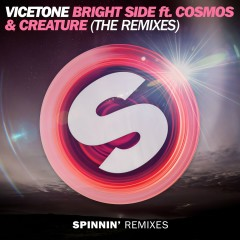 Bright Side (feat. Cosmos & Creature) [The Remixes] - Vicetone, Cosmos & Creature