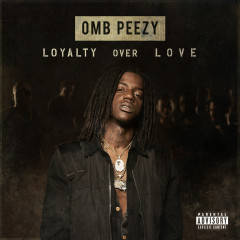 Loyalty Over Love - OMB Peezy