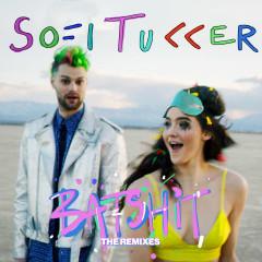 Batshit (The Remixes) - Sofi Tukker