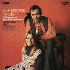 Your Husband, My Wife - Skeeter Davis,Bobby Bare