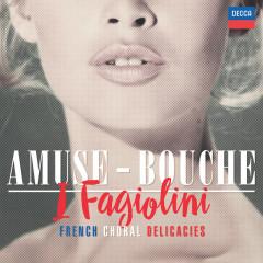 Amuse-Bouche - I Fagiolini, Robert Hollingworth