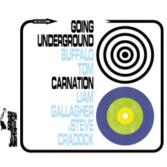 Going Under Ground / Carnation - Buffalo Tom, Liam Gallagher, Steve Cradock