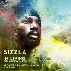 I'm Living the Versions & Remixes - Sizzla, Mista Savona