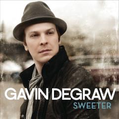 Sweeter - Gavin DeGraw