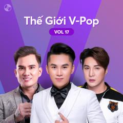 Thế Giới V-Pop Vol.17 - Lâm Chấn Huy, Lâm Chấn Khang, Du Thiên