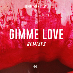 Gimme Love (Remixes) - Kongsted, Tilly