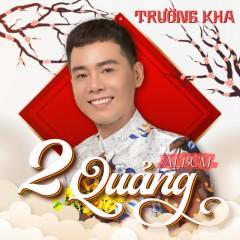 Hai Quảng - Trường Kha