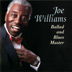 Ballad And Blues Master - Joe Williams