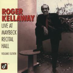 The Maybeck Recital Series, Vol. 11 - Roger Kellaway