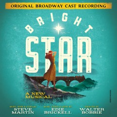 Bright Star (Original Broadway Cast Recording) - Steve Martin, Edie Brickell
